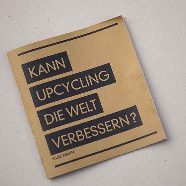 Kann upcycling die Welt verbessern?